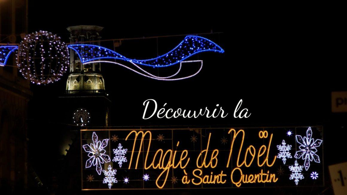 Découvrir la magie de Noël à Saint-Quentin