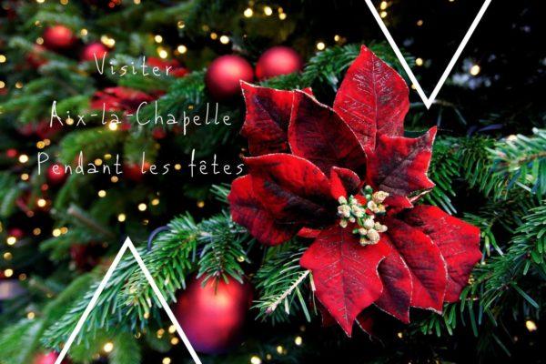 Visiter Aix-la-Chapelle pendant les fêtes