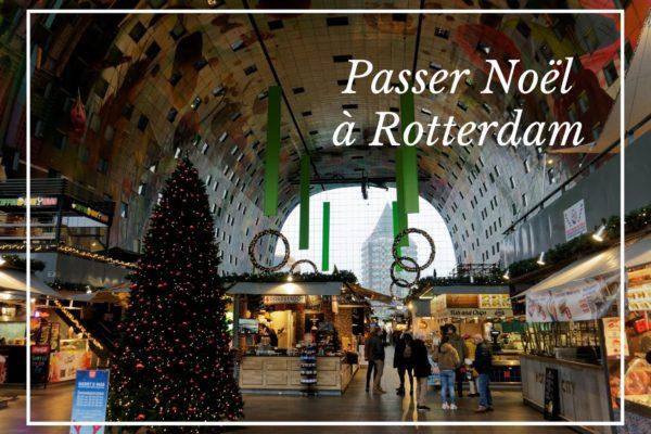 Passer Noël à Rotterdam