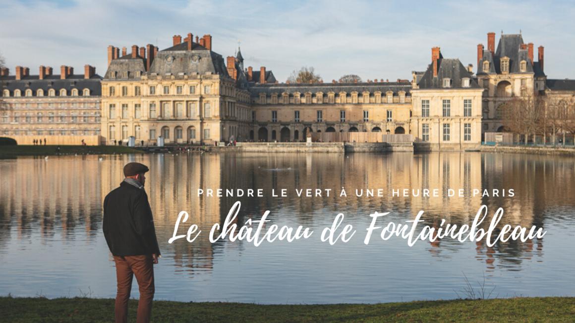 Fontainebleau : prendre le vert à une heure de Paris