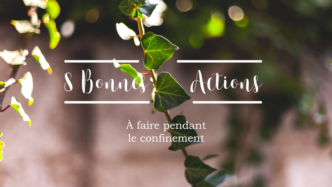 8-bonnes-actions-confinement-banniere-blog-alex-stories